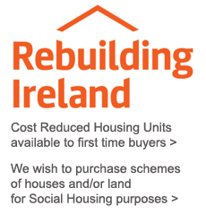 Rebuilding Ireland - Low Cost Units and Call for Houses