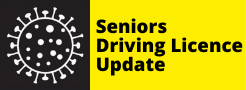 COVID-19 - Seniors Driving Licence Update